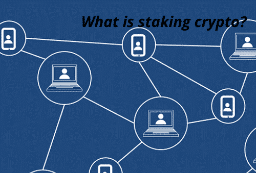 What is staking crypto?