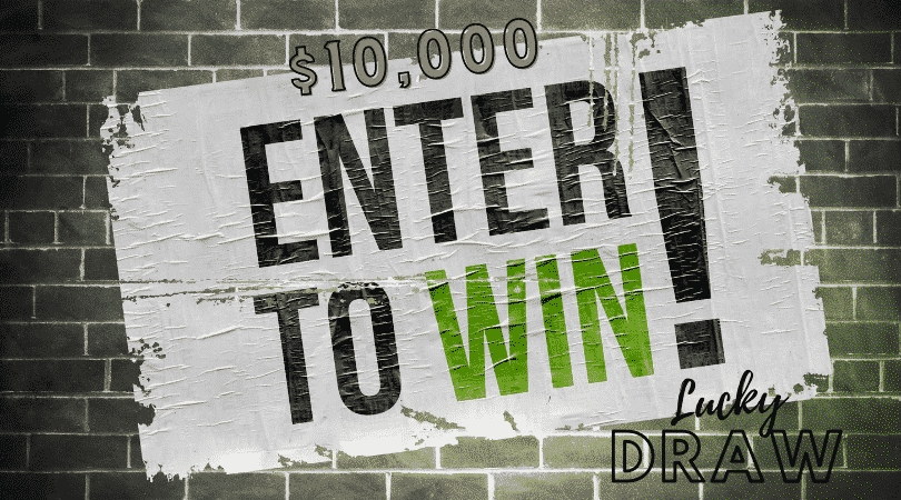 Enter the lucky draw to win $10000